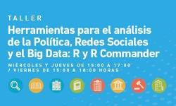 Taller de Herramientas para el Análisis de la Política, Redes Sociales y el Big Data: R y R Commander