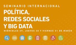 """Seminario """"Política, Redes Sociales y Big Data"""""""
