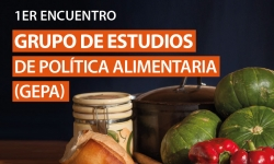 1er Encuentro Grupo de Estudios de Política Alimentaria (GEPA)